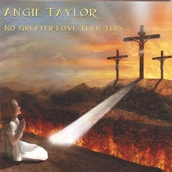 ANGIE TAYLOR - NO GREATER LOVE THAN THIS