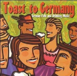 Various - A Toast to Germany German Folk and Drinking Music