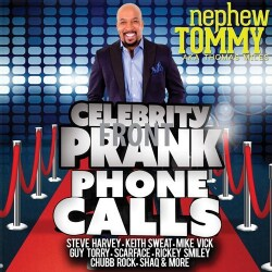 NEPHEW TOMMY - CELEBRITY PRANK PHONE CALLS