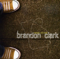 BRANDON CLARK - WHERE I AM NOW EP