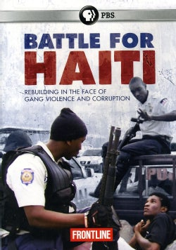 Frontline: Battle for Haiti: Rebuilding in the Face of Gang Violence and Corruption (DVD)