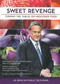 Sweet Revenge: Turning the Tables on Processed Food (DVD)