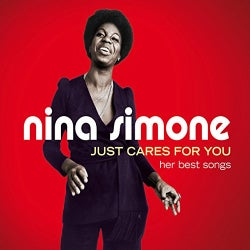 NINA SIMONE - JUST CARES FOR YOU-HER BEST SONGS