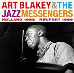 ART & JAZZ MESSENGERS BLAKEY - HOLLAND 1958-NEWPORT 1959