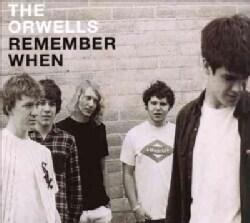 Orwells - Remember When