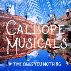 CALLIOPE MUSICALS - TIME OWES YOU NOTHING