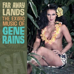 Gene Rains - Far Away Lands: The Exotic Music Of Gene Rains