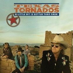 Texas Tornados - A Little Bit Is Better Than Nada: Prime Cuts 1990-1996