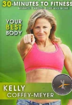 30 Minutes to Fitness: Your Best Body with Kelly Coffey-Meyer (DVD)