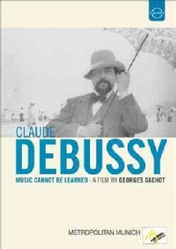 Debussy: Music Cannot Be Learned (DVD)