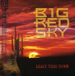 BIG RED SKY - LEAVE THIS TOWN