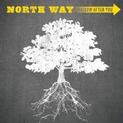 NORTH WAY - FOLLOW AFTER YOU