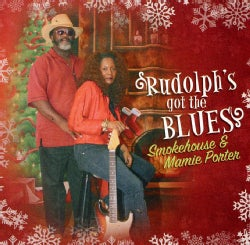 SMOKEHOUSE & MAMIE PORTER - RUDOLPH'S GOT THE BLUES