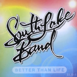 SOUTHLAKE BAND - BETTER THAN LIFE