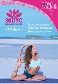 30DYC: 30 Day Yoga Challenge with Dashama: Disc 8 (DVD)