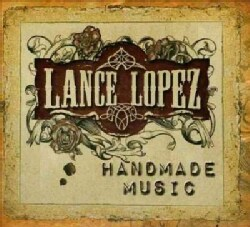 Lance Lopez - Handmade Music Ltd.