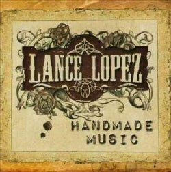 Lance Lopez - Homemade Music