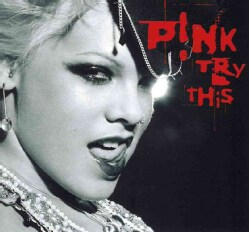 Pink - Try This (Parental Advisory)