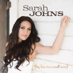Sarah Johns - Big Love In a Small Town