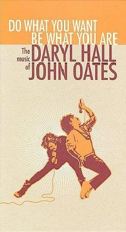 Daryl Hall - Do What You Want, Be What You Are: The Music of Daryl Hall & John Oates