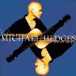 Michael Hedges - Beyond Boundaries: Guitar Solos