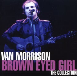 Van Morrison - Brown Eyed Girl (The Collection)