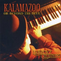 LAWRENCE CHEWNING - KALAMAZOO OR BEYOND THE BLUE