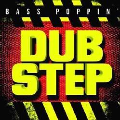 Various - Bass Poppin' Dub Step