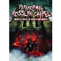 Paranormal Rosslyn Chapel: Haunted Portal of Spirits and Ghosts (DVD)