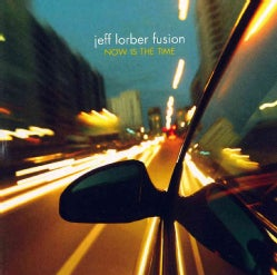 Jeff Fusion Lorber - Now Is The Time