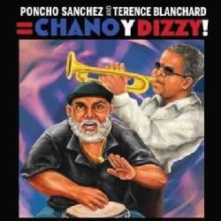 Poncho Sanchez - Poncho Sanchez and Terence Blanchard = Chano & Dizzy!
