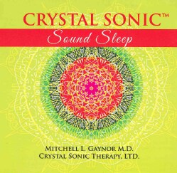 Mitchell Gaynor - Crystal Sonic Sound Sleep