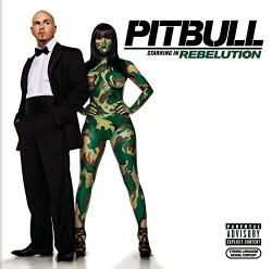 Pitbull - Pitbull: Starring in Rebelution (Parental Advisory)