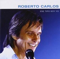 Roberto Carlos - Ese Tipo Soy Yo