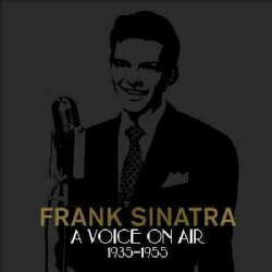 Frank Sinatra - Frank Sinatra: A Voice On the Air