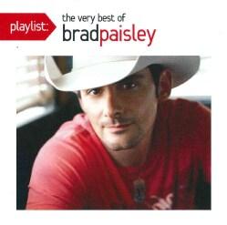Brad Paisley - Playlist: The Best of Brad Paisley