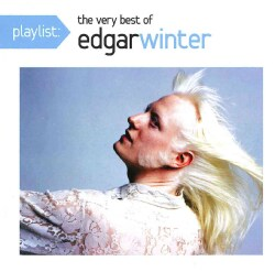 Edgar Winter - Playlist: The Very Best of Edgar Winter