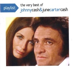 June Carter Cash - Playlist: The Very Best of Johnny Cash & June Carter Cash