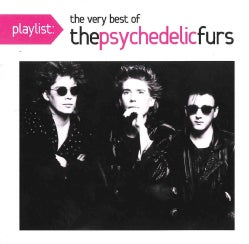 Psychedelic Furs - Playlist: The Very Best of Psychedelic Furs
