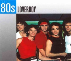 Loverboy - The 80s: Loverboy