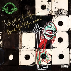 Tribe Called Quest - We Got It From Here… Thank You 4 Your Service (Parental Advisory)