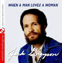 JACK GRAYSON - WHEN A MAN LOVES A WOMAN