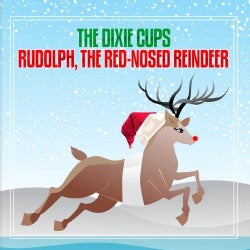 DIXIE CUPS - RUDOLPH THE RED-NOSED REINDEER