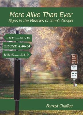 More Alive Than Ever: Signs in the Miracles of John's Gospel
