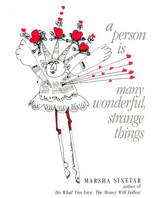 A Person Is Many Wonderful, Strange Things (Paperback)