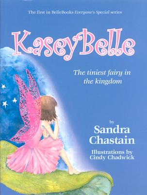 Kaseybelle: The Tiniest Fairy in the Kingdom