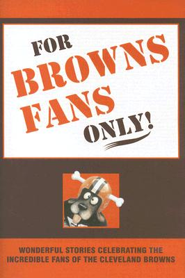 For Browns Fans Only! (Hardcover)