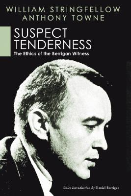 Suspect Tenderness: The Ethics of the Berrigan Witness (Paperback)