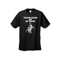 Men's T-Shirt Funny Train Hard Or Go Home Adult Humor Gym Workout Fitness - Thumbnail 4