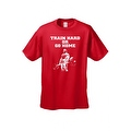 Men's T-Shirt Funny Train Hard Or Go Home Adult Humor Gym Workout Fitness - Thumbnail 5